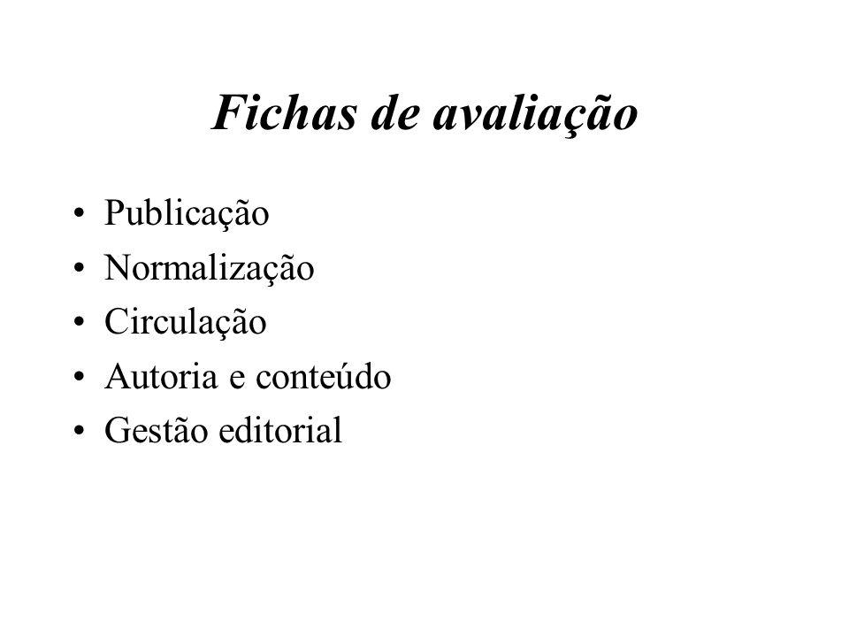 Fichas de avaliação Publicação Normalização Circulação Autoria e conteúdo Gestão editorial
