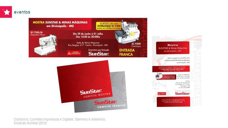 eventos Outdoors, Convites Impressos e Digitais, Banners e Adesivos. Mostras Sunstar 2012
