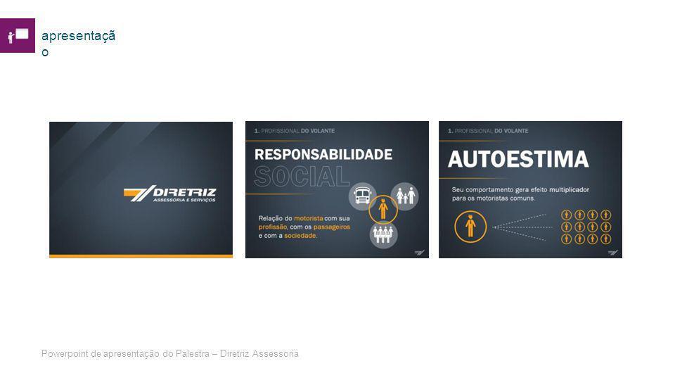 apresentaçã o Powerpoint de apresentação do Palestra – Diretriz Assessoria