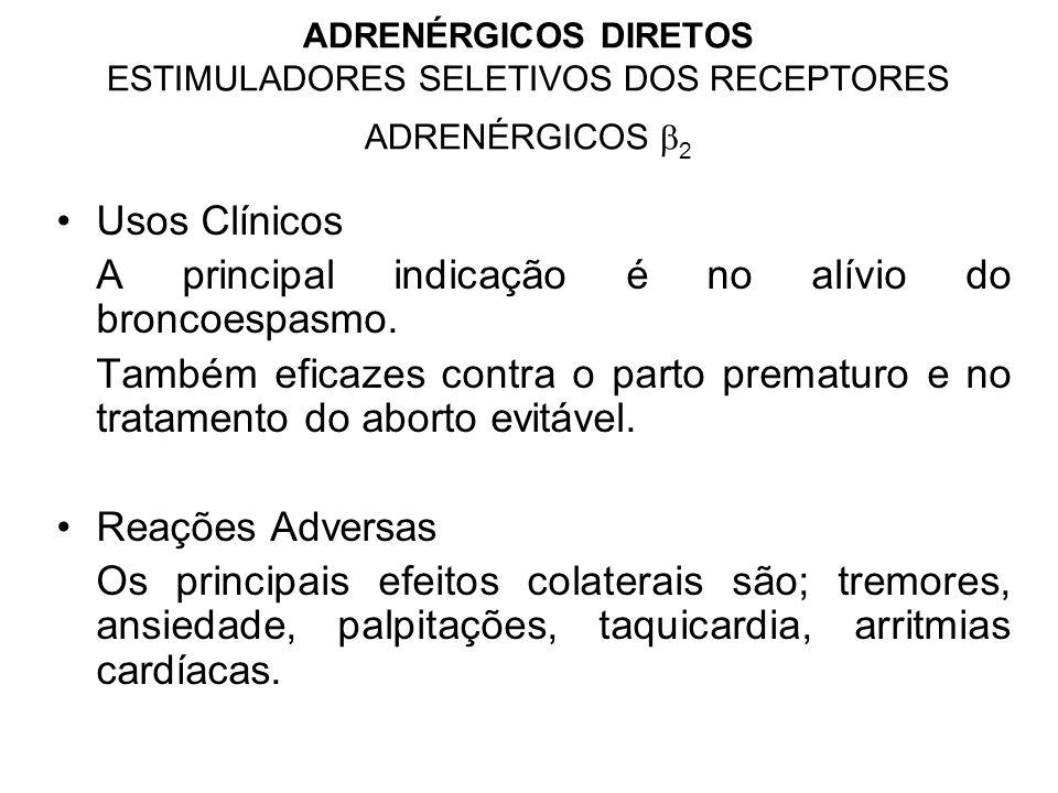 ADRENÉRGICOS DIRETOS ESTIMULADORES SELETIVOS DOS RECEPTORES ADRENÉRGICOS  2 Usos Clínicos A principal indicação é no alívio do broncoespasmo.