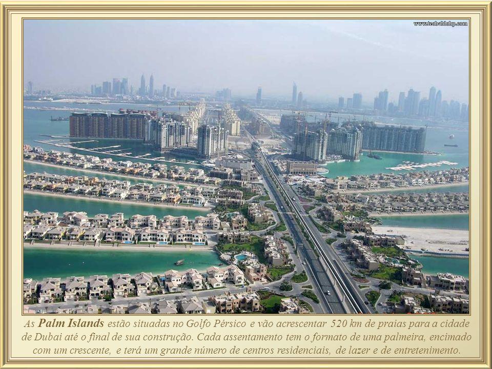 Dubai é conhecida mundialmente por ser extremamente moderna e futurista.É também famosa por suas obras grandiosas e de forte apelo turístico como as P