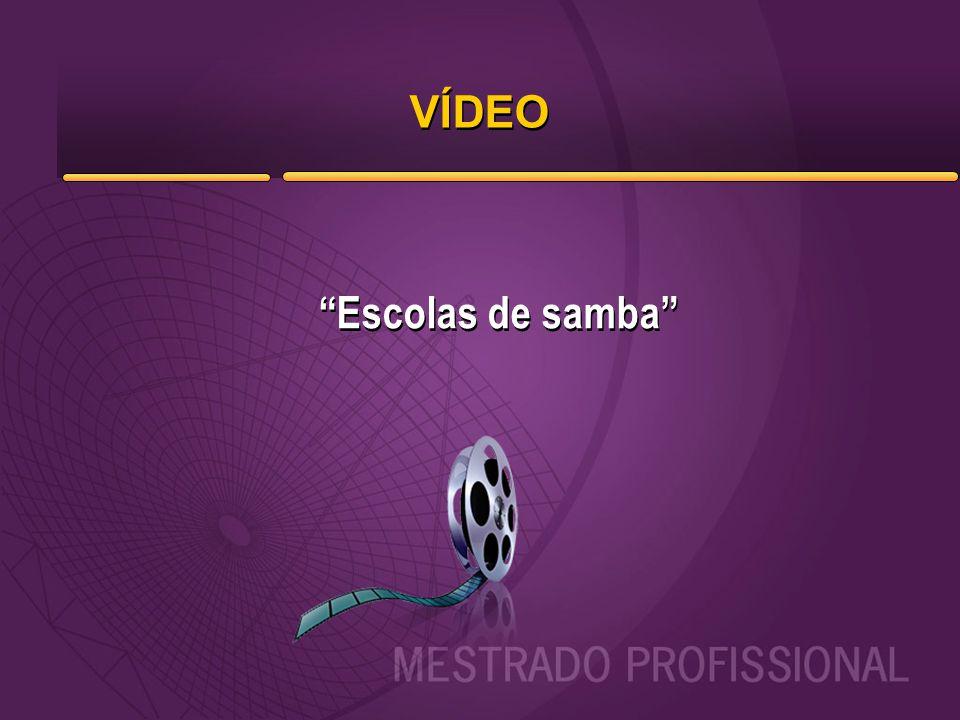 "VÍDEO ""Escolas de samba"""