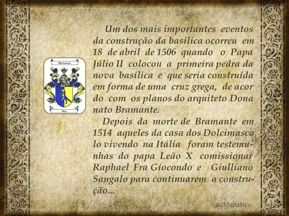 Um dos mais importantes eventos da construção da basílica ocorreu em 18 de abril de 1506 quando o Papa Júlio II colocou a primeira pedra da nova basíl