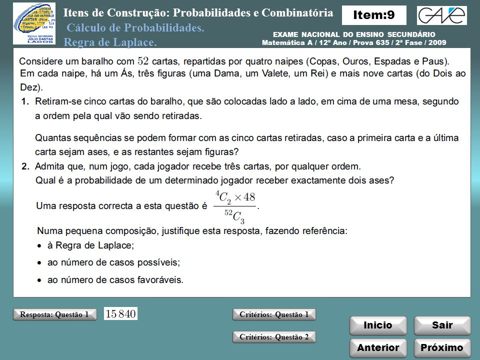Itens de Construção: Probabilidades e Combinatória InicioSair Anterior Cálculo de Probabilidades.