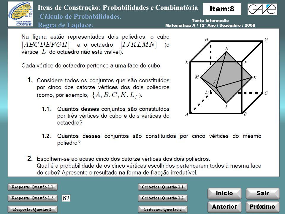 Itens de Construção: Probabilidades e Combinatória InicioSair Cálculo de Probabilidades.