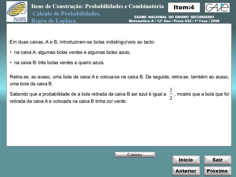 Itens de Construção: Probabilidades e Combinatória InicioSair AnteriorPróximo Cálculo de Probabilidades.