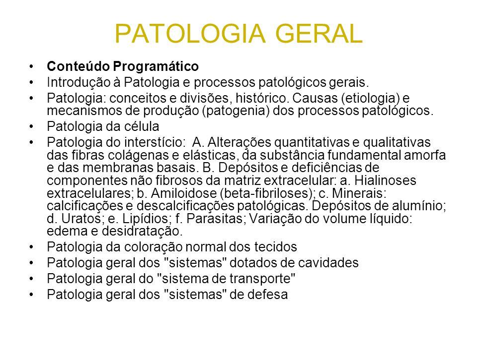 PATOLOGIA GERAL Bibliografia Básica – NUTRIÇÃO BRASILEIRO FILHO G.