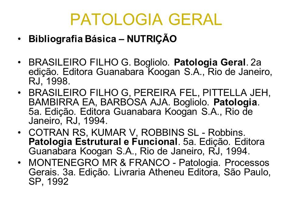 PATOLOGIA GERAL BIBLIOGRAFIA BÁSICA: FISIOTERAPIA BIGLIOLO, L.