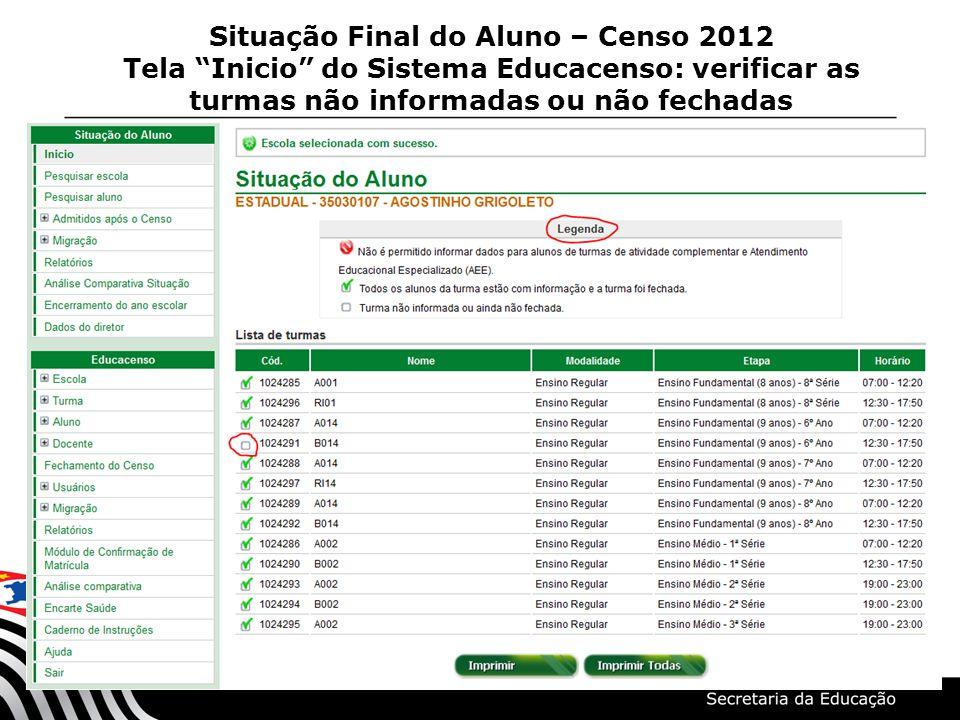 """Situação Final do Aluno – Censo 2012 Tela """"Inicio"""" do Sistema Educacenso: verificar as turmas não informadas ou não fechadas"""