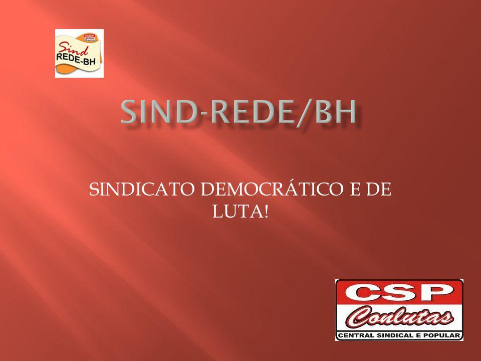 SINDICATO DEMOCRÁTICO E DE LUTA!