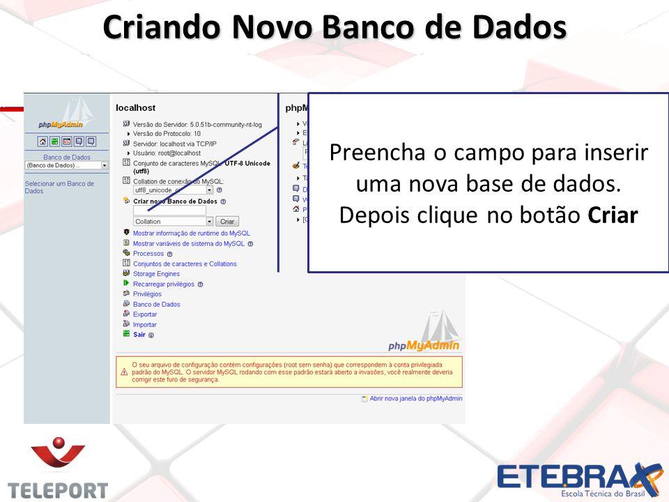 Criando Novo Banco de Dados Preencha o campo para inserir uma nova base de dados.
