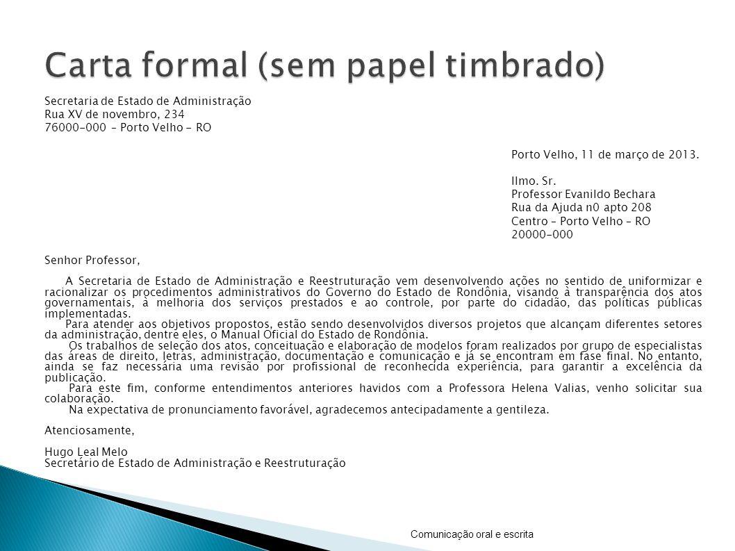 Secretaria de Estado de Administração Rua XV de novembro, 234 76000-000 – Porto Velho - RO Porto Velho, 11 de março de 2013. Ilmo. Sr. Professor Evani