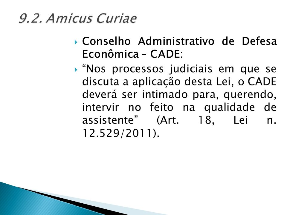 """ Conselho Administrativo de Defesa Econômica – CADE:  """"Nos processos judiciais em que se discuta a aplicação desta Lei, o CADE deverá ser intimado p"""