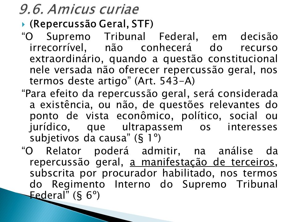 """ (Repercussão Geral, STF) """"O Supremo Tribunal Federal, em decisão irrecorrível, não conhecerá do recurso extraordinário, quando a questão constitucio"""