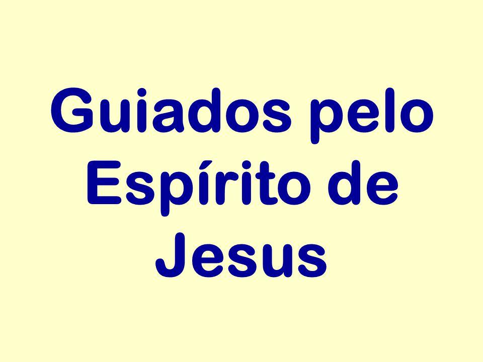 Guiados pelo Espírito de Jesus