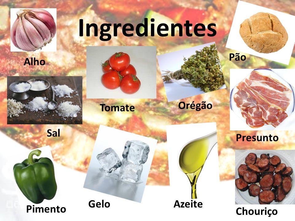 Ingredientes Alho Sal Pimento Tomate GeloAzeite Orégão Pão Presunto Chouriço