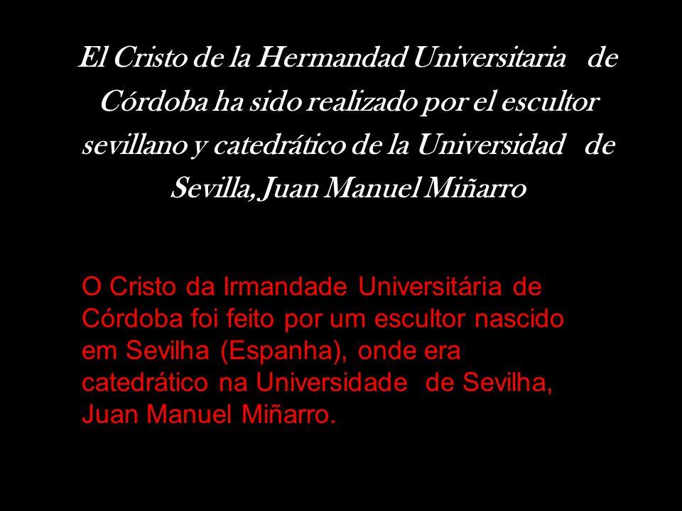 EL CRISTO DE LA HERMANDAD UNIVERSITARIA DE CÓRDOBA O Cristo da Irmandade Universitária de Córdoba