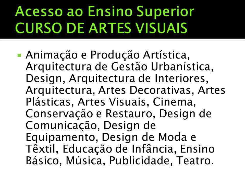  Animação e Produção Artística, Arquitectura de Gestão Urbanística, Design, Arquitectura de Interiores, Arquitectura, Artes Decorativas, Artes Plásti
