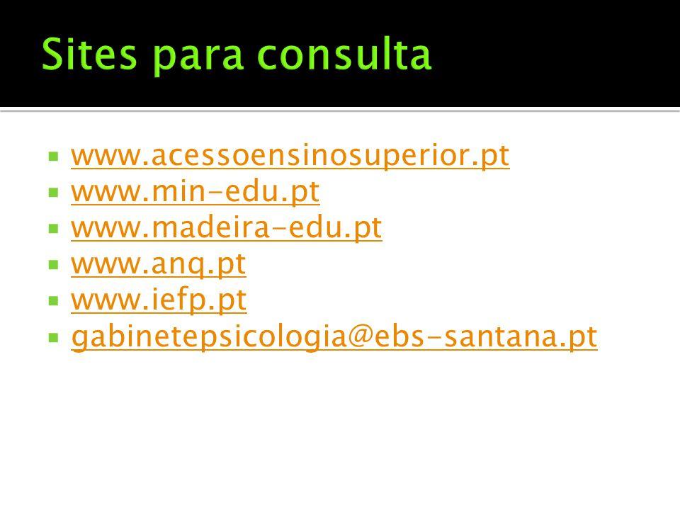  www.acessoensinosuperior.pt www.acessoensinosuperior.pt  www.min-edu.pt www.min-edu.pt  www.madeira-edu.pt www.madeira-edu.pt  www.anq.pt www.anq.pt  www.iefp.pt www.iefp.pt  gabinetepsicologia@ebs-santana.pt gabinetepsicologia@ebs-santana.pt
