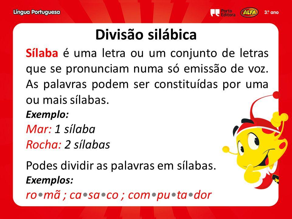 Sílaba é uma letra ou um conjunto de letras que se pronunciam numa só emissão de voz. As palavras podem ser constituídas por uma ou mais sílabas. Exem