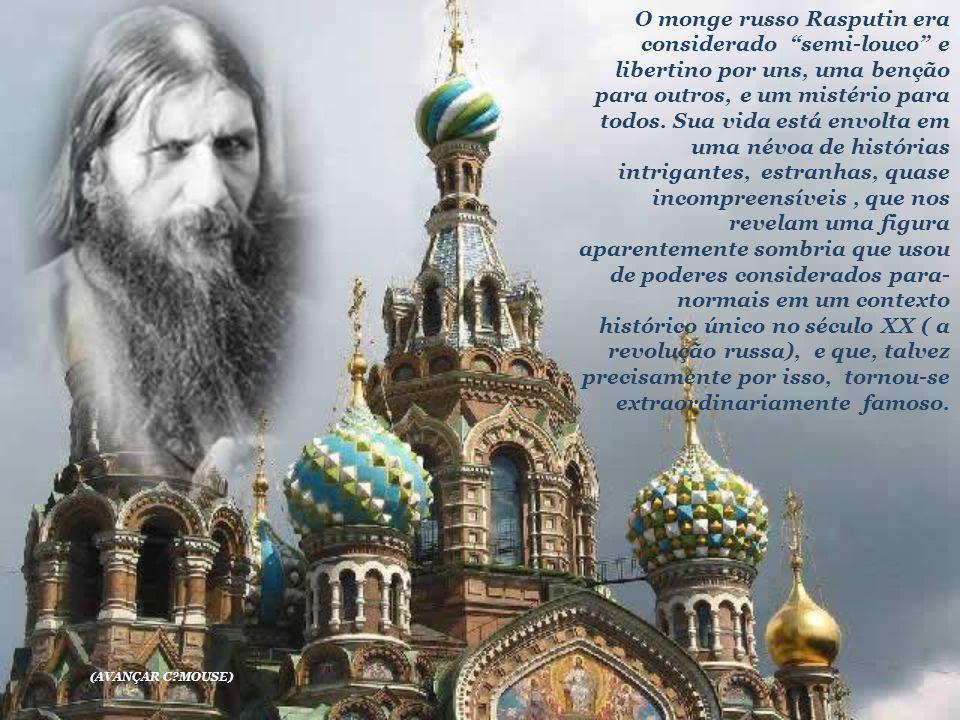 O monge russo Rasputin era considerado semi-louco e libertino por uns, uma benção para outros, e um mistério para todos.