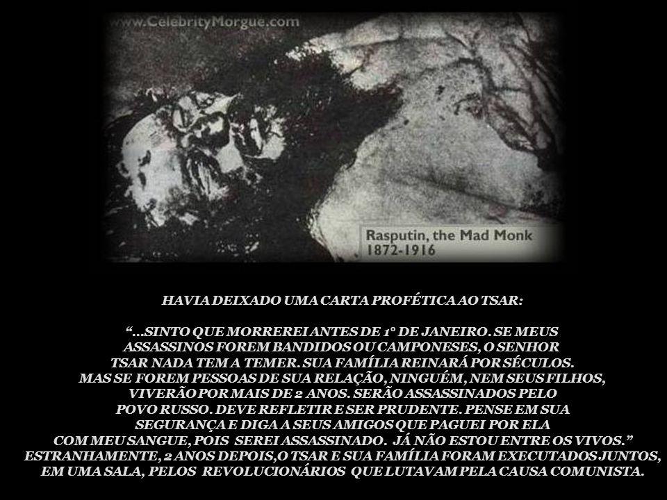 HAVIA DEIXADO UMA CARTA PROFÉTICA AO TSAR: ...SINTO QUE MORREREI ANTES DE 1° DE JANEIRO.