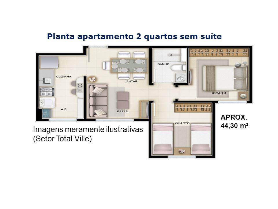 Imagens meramente ilustrativas (Setor Total Ville) Planta apartamento 2 quartos sem suíte APROX. 44,30 m²