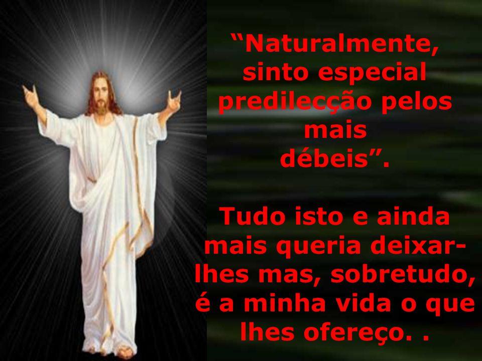 MEU perdão é para todos, para os que dia após dia, pecado após pecado, saibam voltar ao Pai.