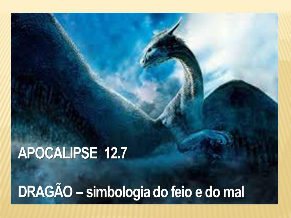 APOCALIPSE 12.7 DRAGÃO – simbologia do feio e do mal