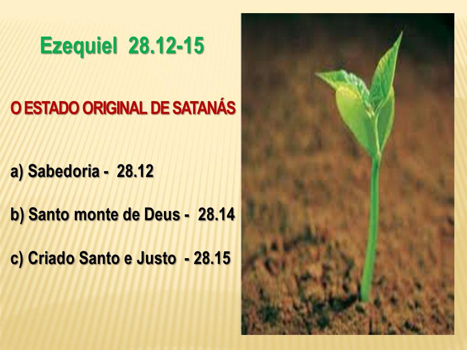 A QUEDA DE SATANÁS MOTIVO.... Ganância, Violência, Orgulho, etc. EZEQUIEL 28:16-17