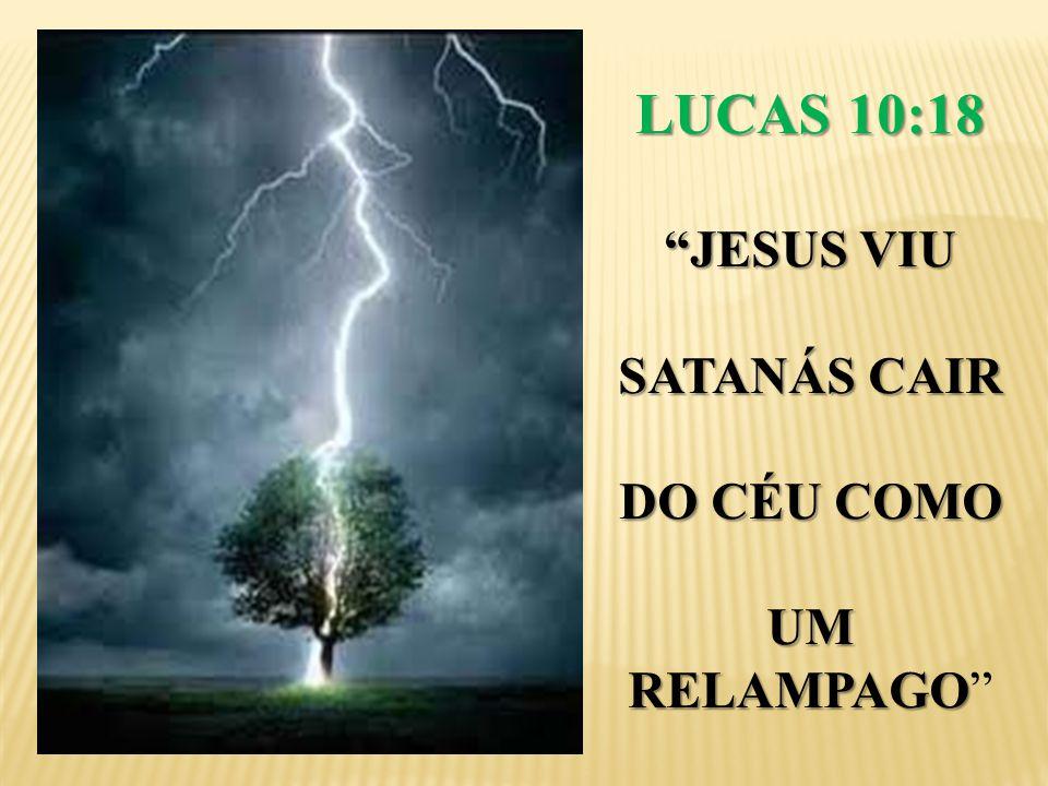 """LUCAS 10:18 """"JESUS VIU SATANÁS CAIR DO CÉU COMO UM RELAMPAGO UM RELAMPAGO"""""""