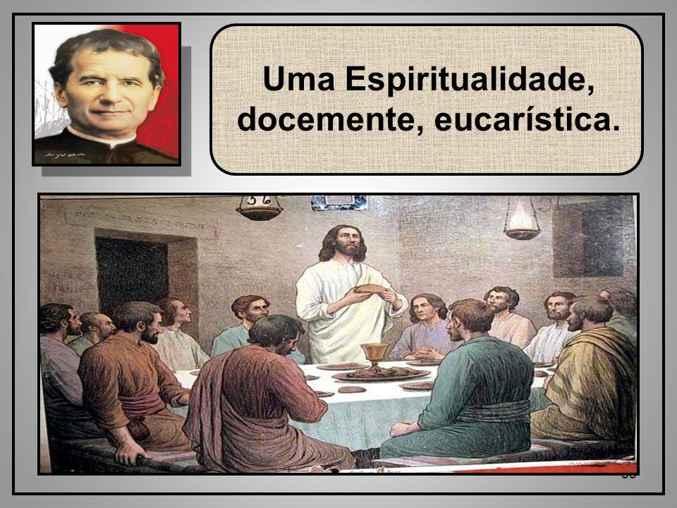 55 Uma Espiritualidade, docemente, eucarística.