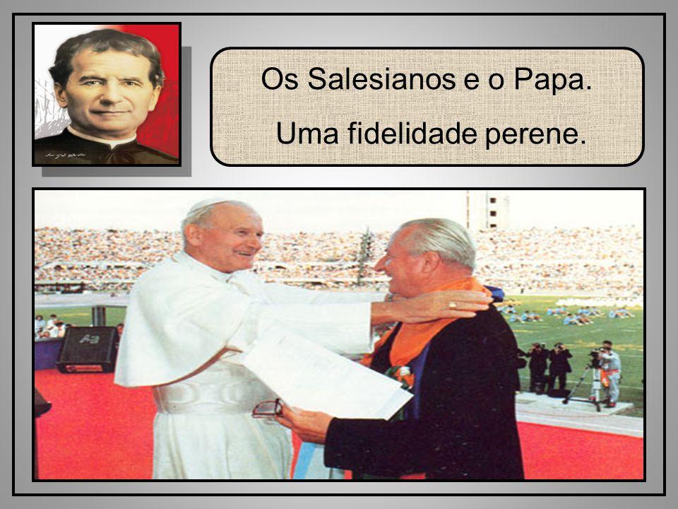 61 Os Salesianos e o Papa. Uma fidelidade perene.