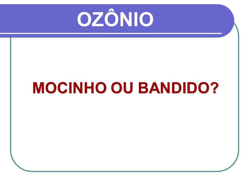 OZÔNIO MOCINHO OU BANDIDO?