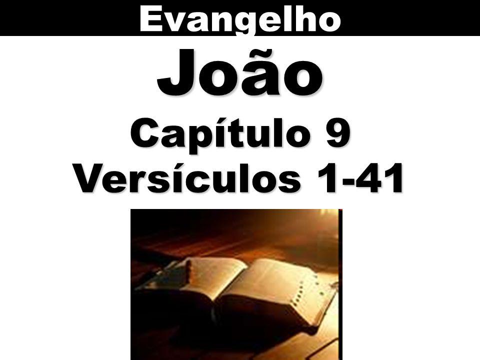 EvangelhoJoão Capítulo 9 Versículos 1-41