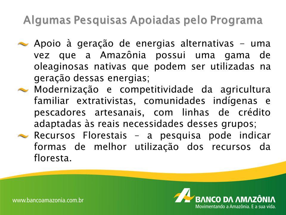 Apoio à geração de energias alternativas - uma vez que a Amazônia possui uma gama de oleaginosas nativas que podem ser utilizadas na geração dessas en