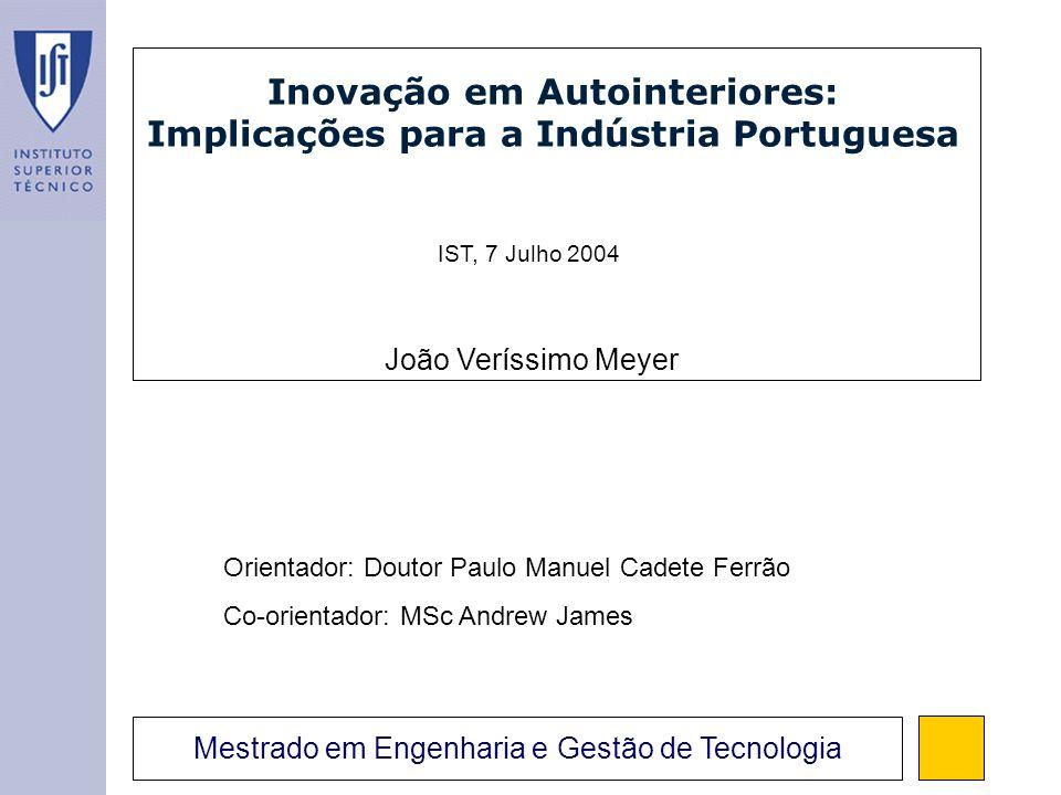 Mestrado em Engenharia e Gestão de Tecnologia João Veríssimo Meyer Perguntas de investigação 1.Quais as tecnologias chave para os autointeriores na próxima geração de veículos.