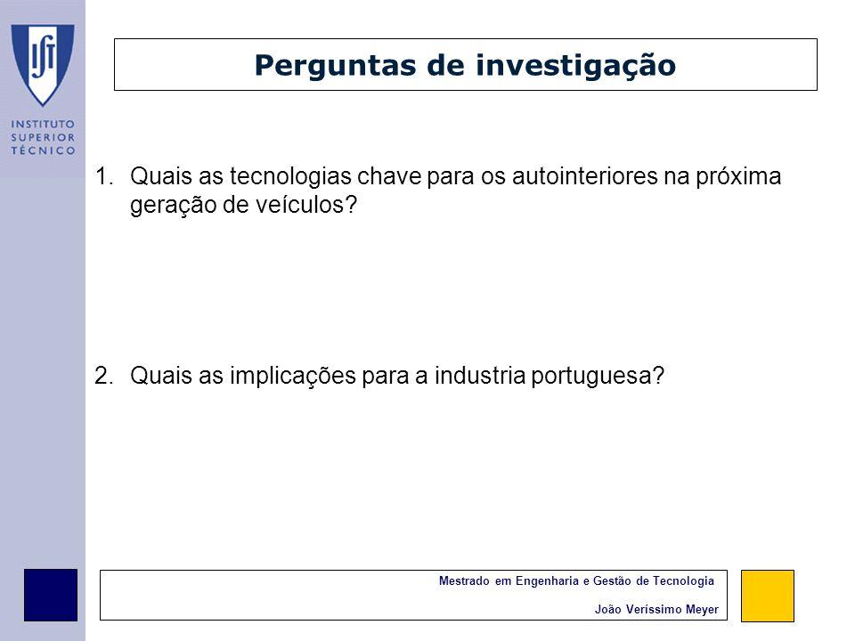 Mestrado em Engenharia e Gestão de Tecnologia João Veríssimo Meyer Autointeriores em Portugal Porquê estudar os Autointeriores.