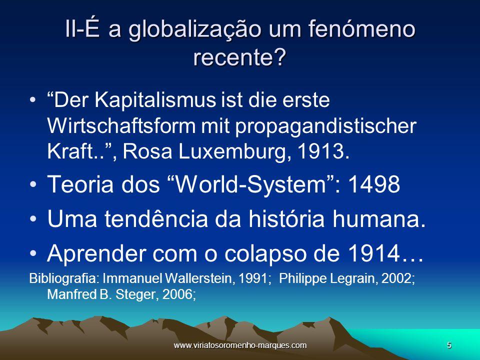 """www.viriatosoromenho-marques.com5 II-É a globalização um fenómeno recente? """"Der Kapitalismus ist die erste Wirtschaftsform mit propagandistischer Kraf"""