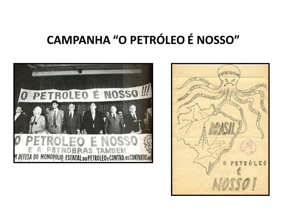 CAMPANHA O PETRÓLEO É NOSSO