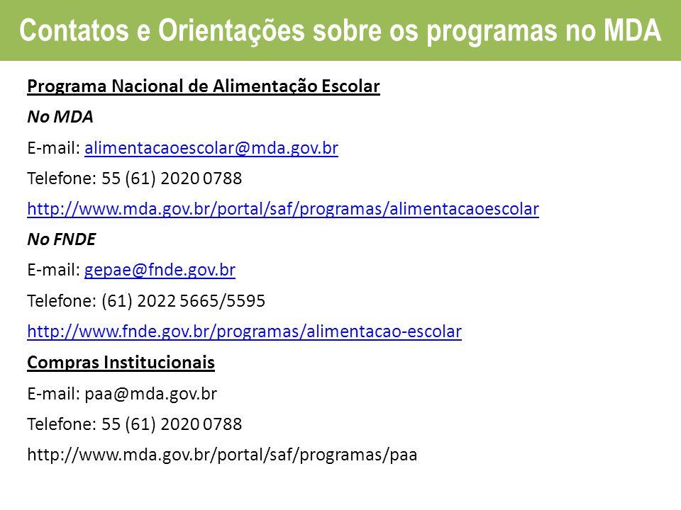PAA Compra Institucional Programa Nacional de Alimentação Escolar No MDA E-mail: alimentacaoescolar@mda.gov.bralimentacaoescolar@mda.gov.br Telefone:
