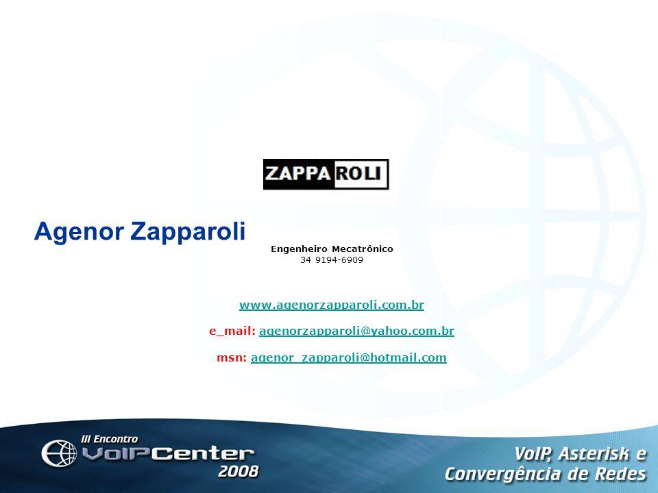 Agenor Zapparoli Engenheiro Mecatrônico 34 9194-6909 www.agenorzapparoli.com.br e_mail: agenorzapparoli@yahoo.com.bragenorzapparoli@yahoo.com.br msn: