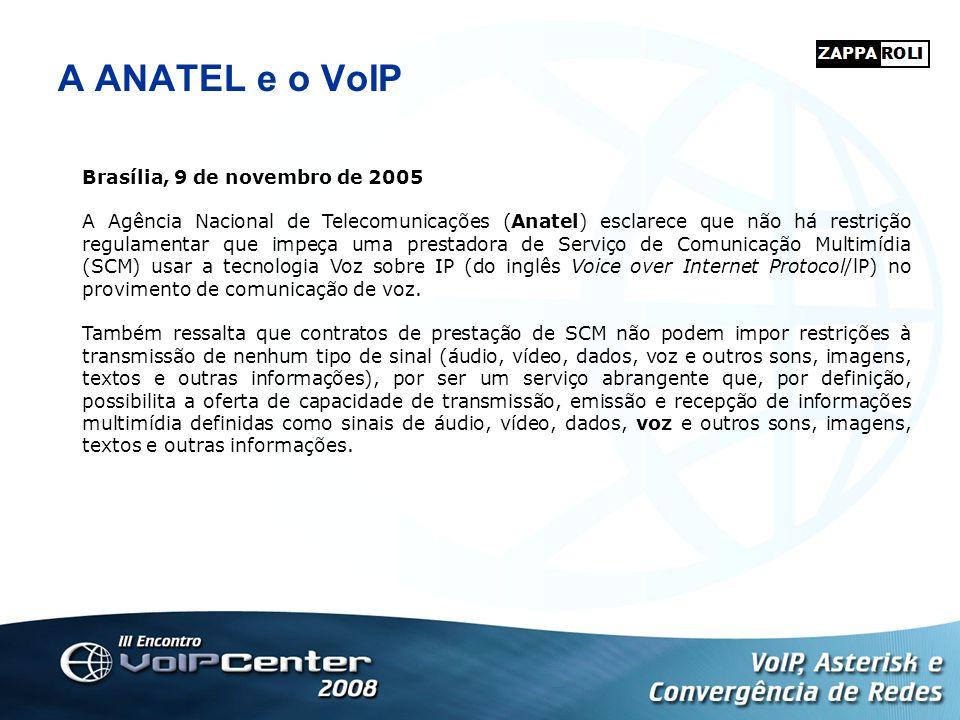 A ANATEL e o VoIP Brasília, 9 de novembro de 2005 A Agência Nacional de Telecomunicações (Anatel) esclarece que não há restrição regulamentar que impe
