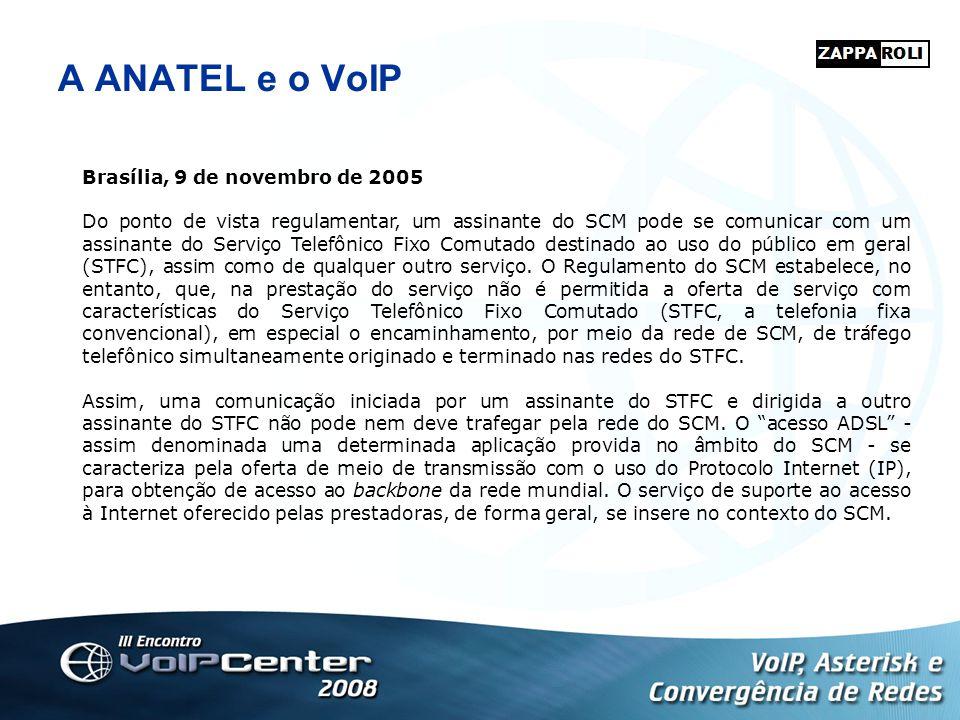 A ANATEL e o VoIP Brasília, 9 de novembro de 2005 Do ponto de vista regulamentar, um assinante do SCM pode se comunicar com um assinante do Serviço Te