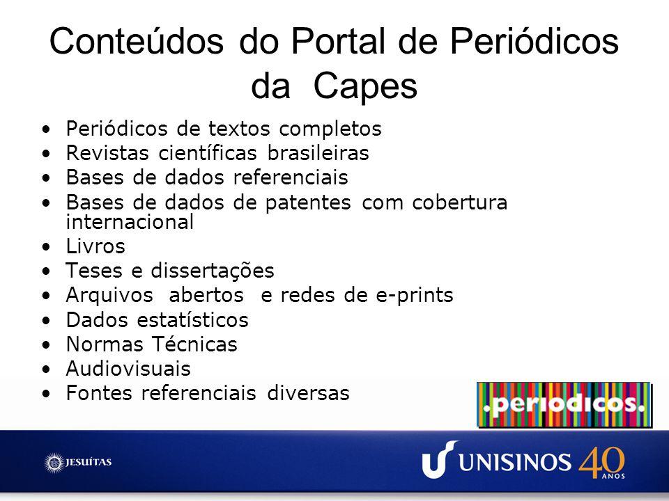 Conteúdos do Portal de Periódicos da Capes Periódicos de textos completos Revistas científicas brasileiras Bases de dados referenciais Bases de dados