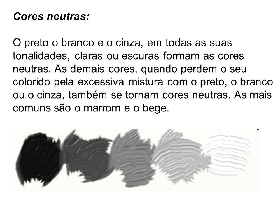 Cores neutras: O preto o branco e o cinza, em todas as suas tonalidades, claras ou escuras formam as cores neutras.