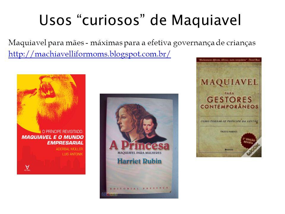"""Usos """"curiosos"""" de Maquiavel Maquiavel para mães - máximas para a efetiva governança de crianças http://machiavelliformoms.blogspot.com.br/"""