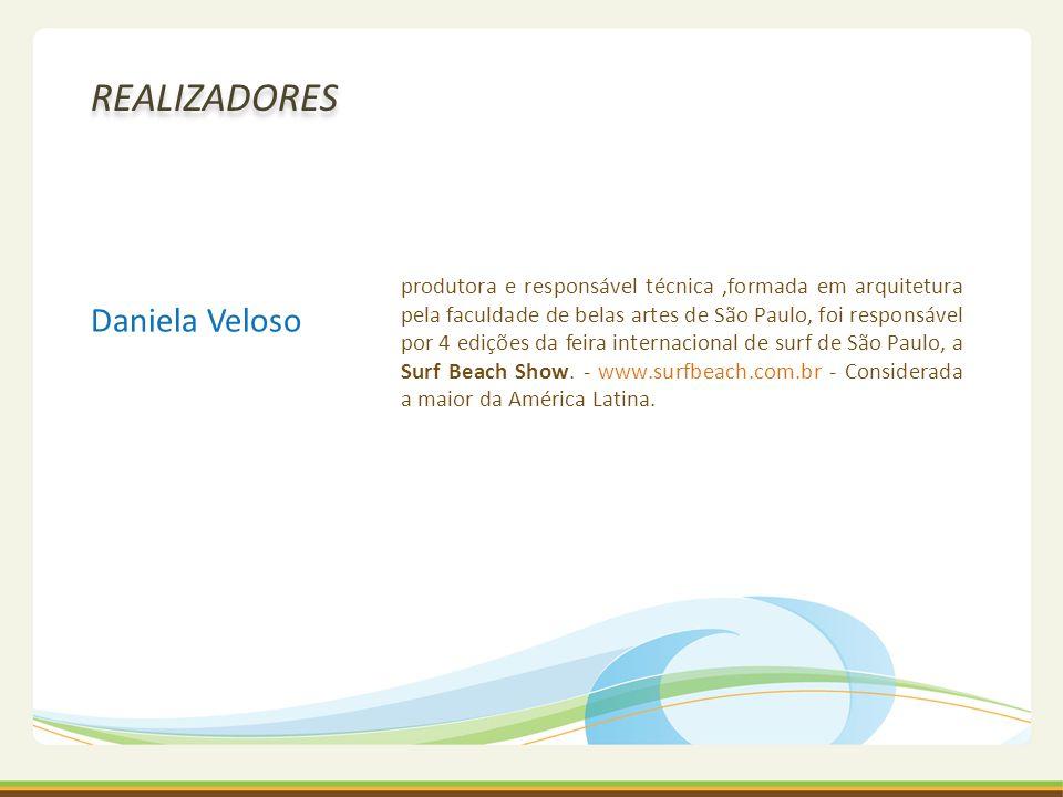 Daniela Veloso REALIZADORES produtora e responsável técnica,formada em arquitetura pela faculdade de belas artes de São Paulo, foi responsável por 4 e