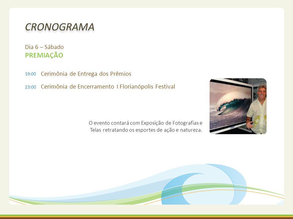 CRONOGRAMA Dia 6 – Sábado PREMIAÇÃO Cerimônia de Entrega dos Prêmios Cerimônia de Encerramento I Florianópolis Festival 19:00 23:00 O evento contará c