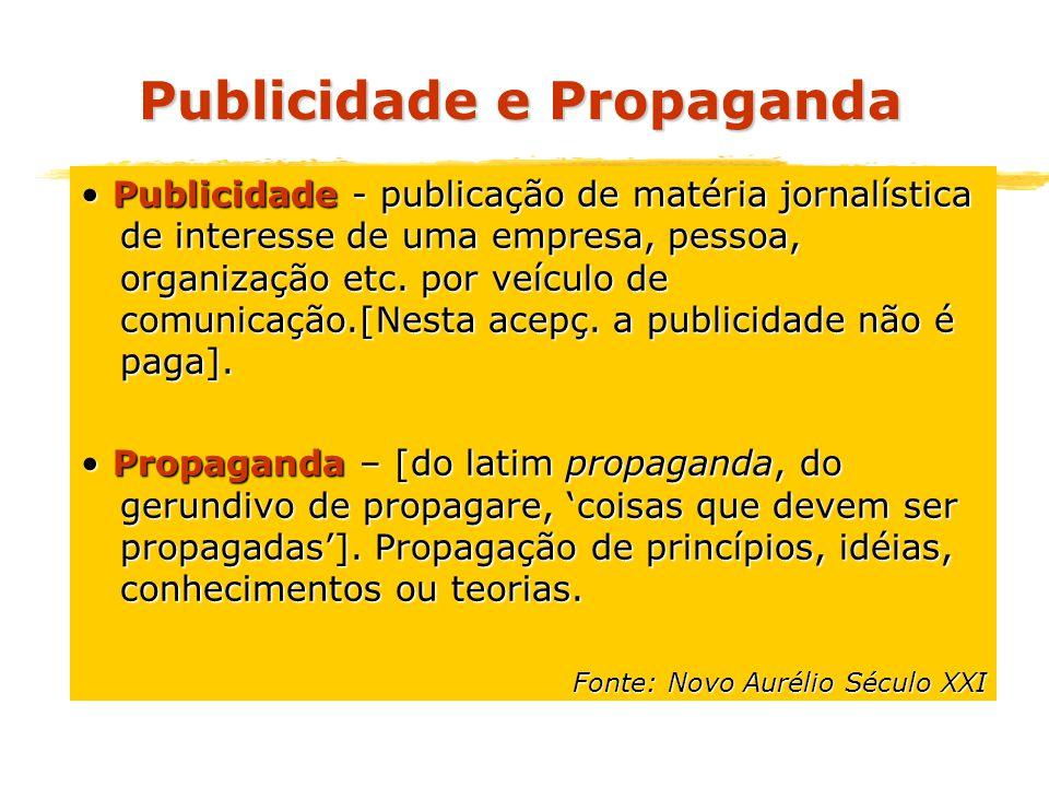Publicidade - publicação de matéria jornalística de interesse de uma empresa, pessoa, organização etc. por veículo de comunicação.[Nesta acepç. a publ